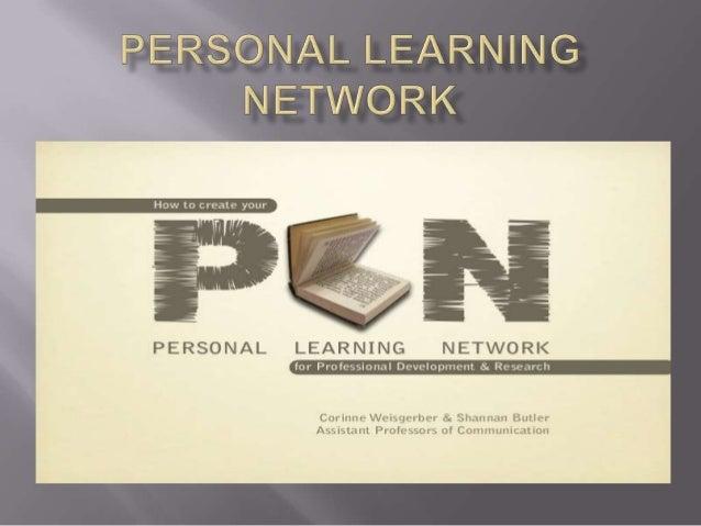    http://www.slideshare.net/corinnew/creating-a-    personal-learning-network-5016387   http://www.slideshare.net/mikem...
