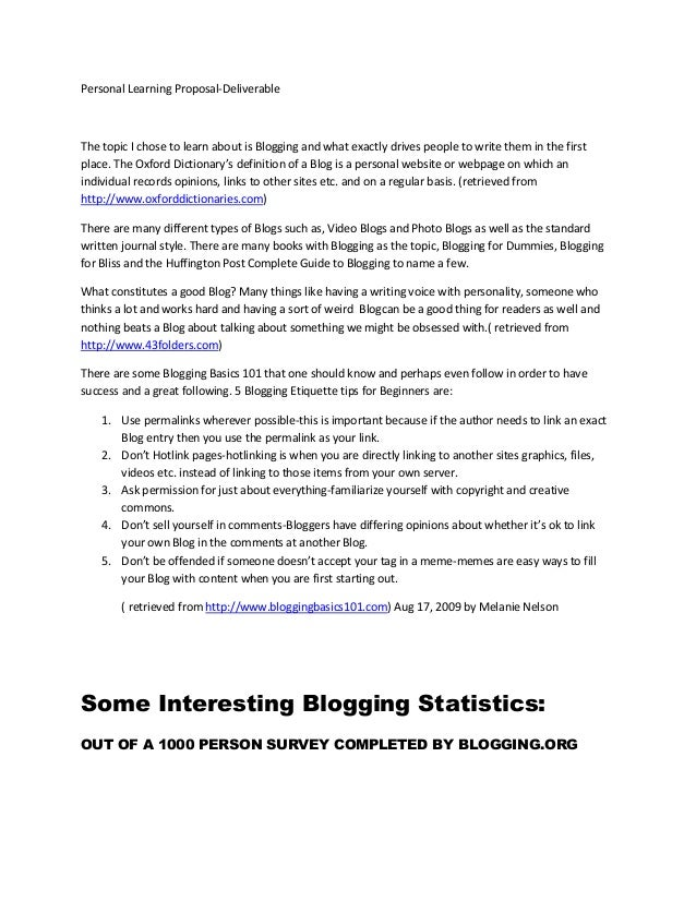 Personal Learning Proposal-DeliverableThe topic I chose to learn about is Blogging and what exactly drives people to write...