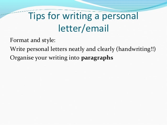 organise your writing into paragraphs 18 tips for writing a personal letteremail