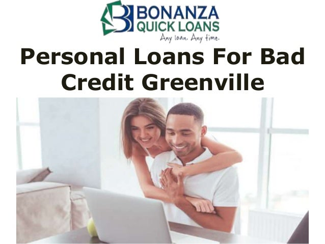 Personal Loans For Bad Credit >> Personal Loans For Bad Credit Greenville