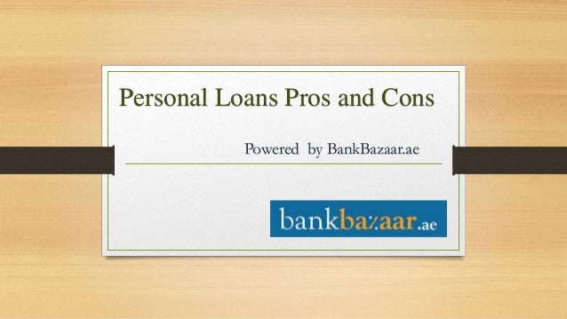 Powered by BankBazaar.ae Personal Loans Pros and Cons
