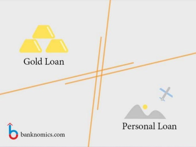 Personal Loan Vs Gold Loan: What's best for you - 웹
