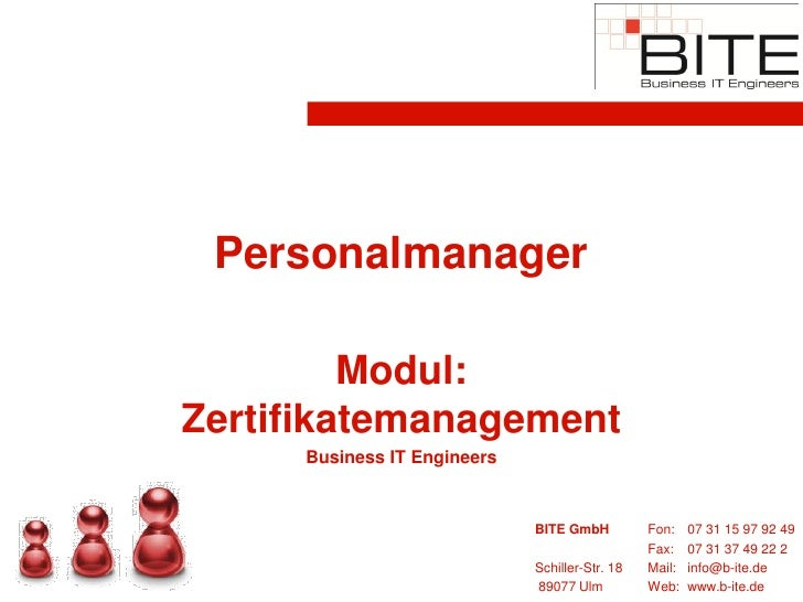 Personalmanager           Modul: Zertifikatemanagement      Business IT Engineers                                BITE GmbH...