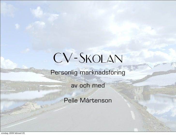 CV-Skolan                            Personlig marknadsföring                                   av och med                ...
