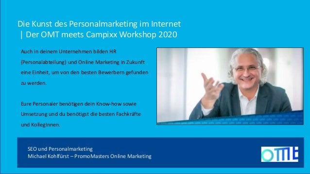Die Kunst des Personalmarketing im Internet | Der OMT meets Campixx Workshop 2020 Auch in deinem Unternehmen bilden HR (Pe...