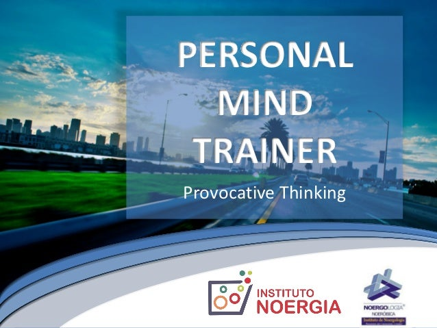 PERSONAL  MIND TRAINERProvocative Thinking