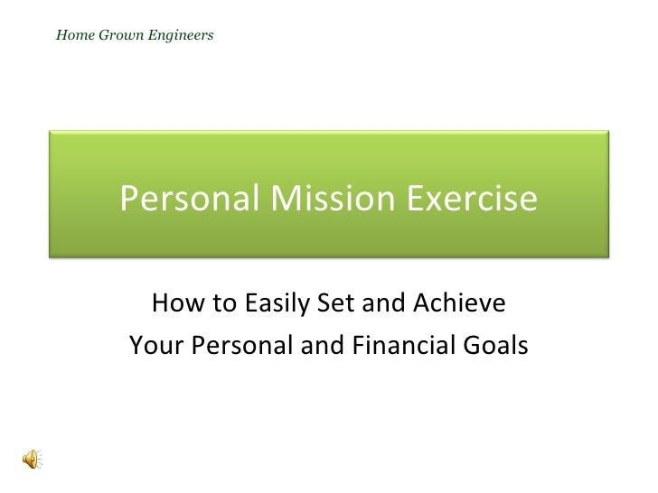 How to Easily Set and Achieve Your Personal and Financial Goals Home Grown Engineers Personal Mission Exercise