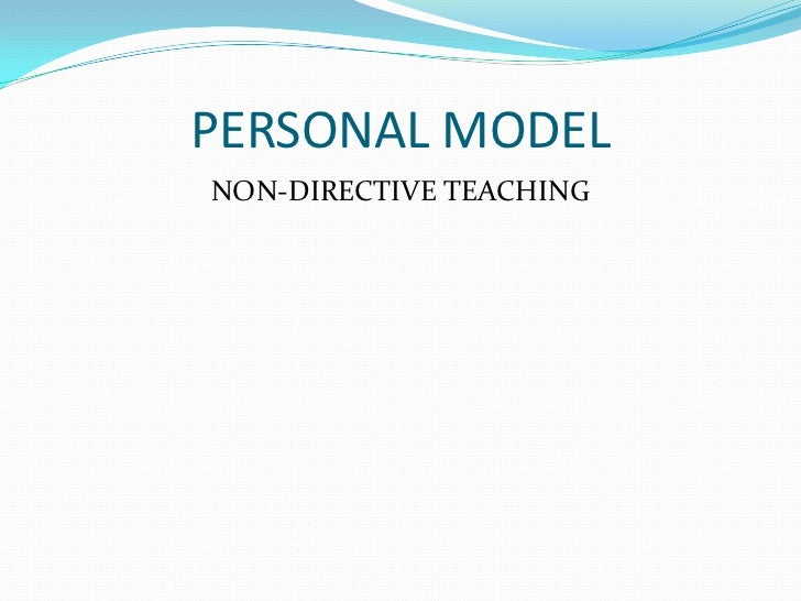 PERSONAL MODEL<br />NON-DIRECTIVE TEACHING<br />