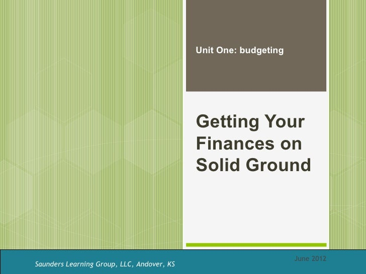Unit One: budgeting                                            Getting Your                                            Fin...
