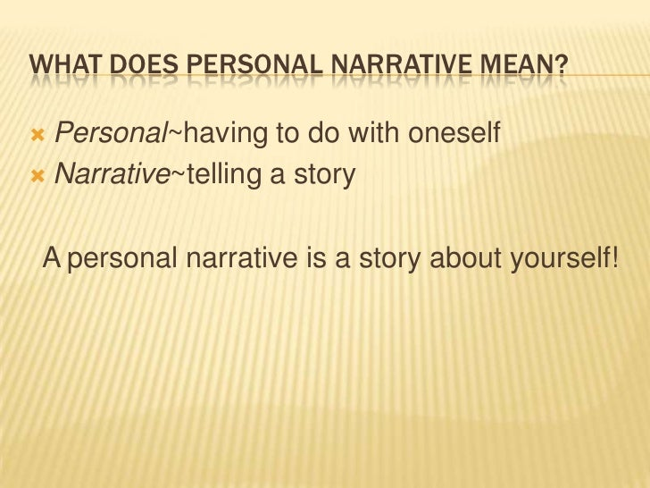 personal narrative powerpoint characteristics ofpersonal narrative 2