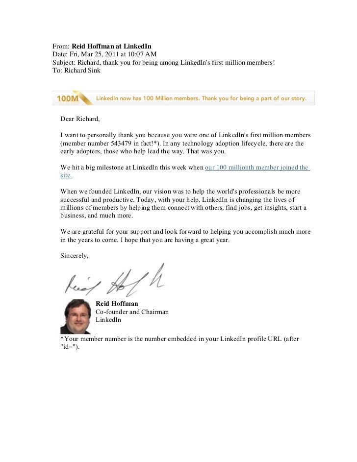 From: Reid Hoffman at LinkedInDate: Fri, Mar 25, 2011 at 10:07 AMSubject: Richard, thank you for being among LinkedIns fir...