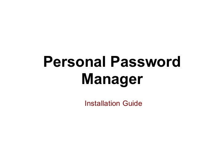 Personal Password     Manager     Installation Guide