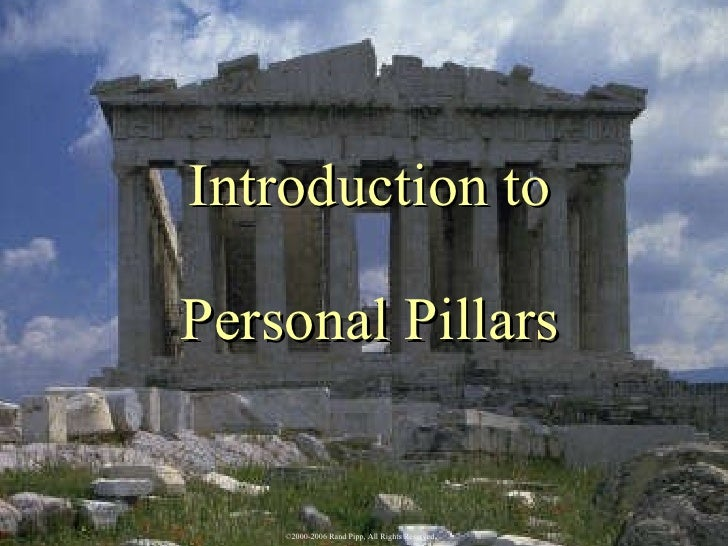 Introduction to Personal Pillars ©2003 EagleLight, Inc.©2000-2006 Rand Pipp ©2000-2006 Rand Pipp, All Rights Reserved .