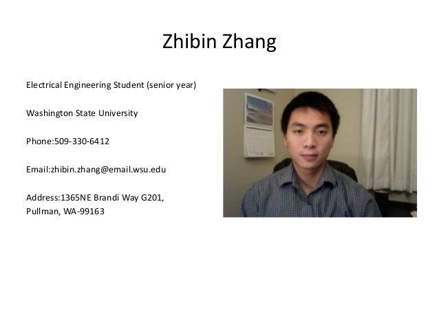 Zhibin ZhangElectrical Engineering Student (senior year)Washington State UniversityPhone:509-330-6412Email:zhibin.zhang@em...