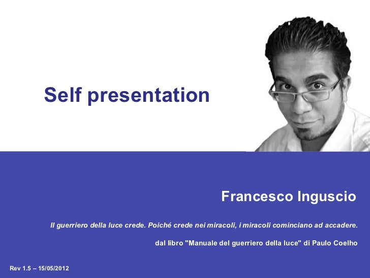 Self presentation                                                                Francesco Inguscio             Il guerrie...