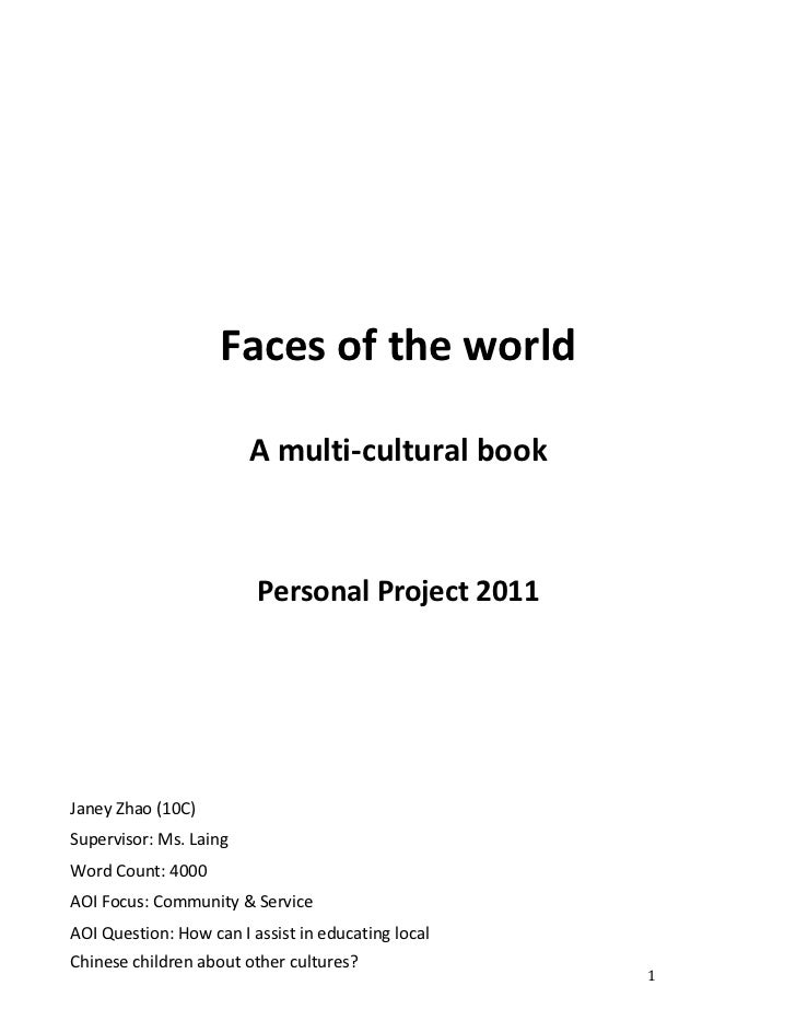 Faces of the world                        A multi-cultural book                         Personal Project 2011Janey Zhao (1...