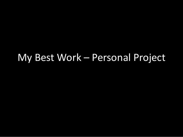 My Best Work – Personal Project