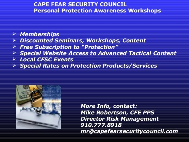 CAPE FEAR SECURITY COUNCIL        Personal Protection Awareness Workshops   Memberships   Discounted Seminars, Workshops...