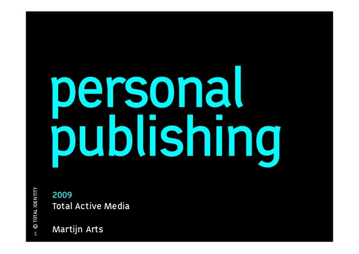 personal                    publishing © TOTAL IDENTITY                        2009                    Total Active Media ...