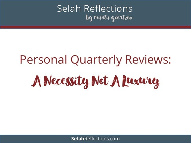 Personal Quarterly Reviews: A Necessity Not A Luxury SelahReflections.com