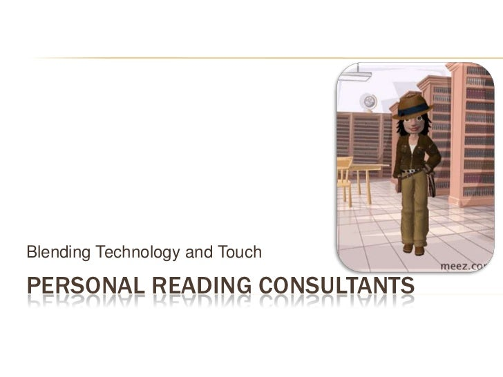 Blending Technology and TouchPERSONAL READING CONSULTANTS