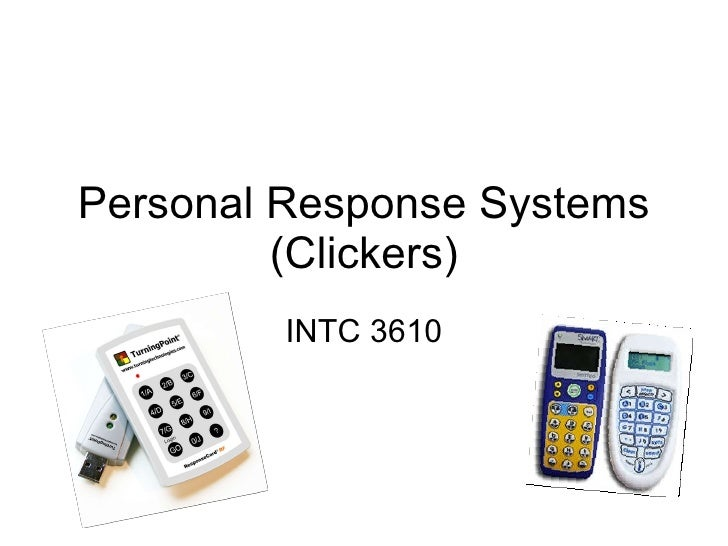 Personal Response Systems (Clickers) INTC 3610