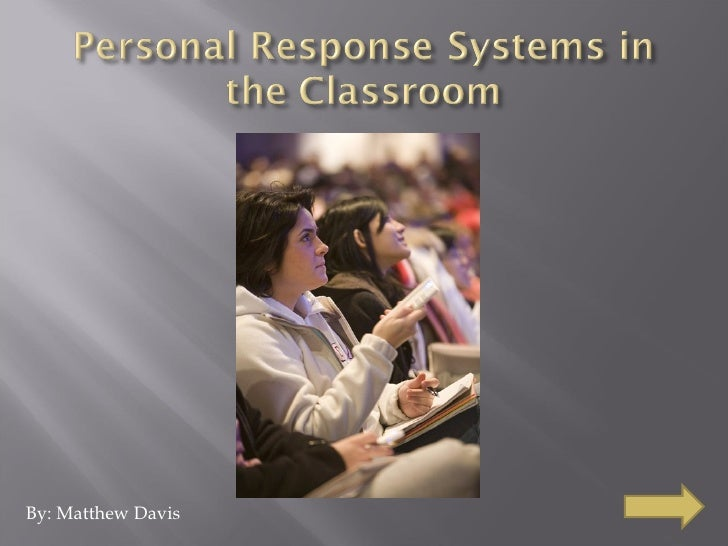 Personal Response Systems In The Classroom