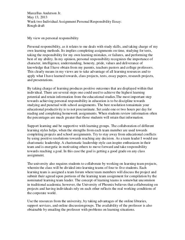 gen200 personal responsibility essay example Personal responsibility essay bradley cuthbertson gen/200 april 30, 2012 jonathan maxson personal responsibility essay my opinion, personal responsibility means taking responsibility for my own actions, knowing willingly that, with the responsibility of my own actions, comes the accepting that any action taken has consequences, and with those consequences, could directly or indirectly affect myself and the people around me.