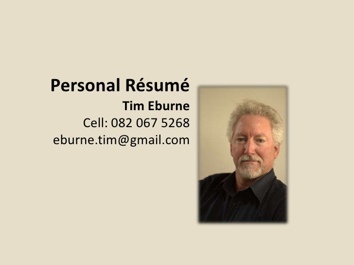 Personal Résumé            Tim Eburne    Cell: 082 067 5268eburne.tim@gmail.com