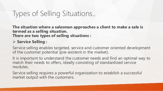 types of personal selling 248 sales technique 81 introduction the basic philosophy underlying the approach to personal selling adopted in this book is that selling should be an extension of the marketing concept.