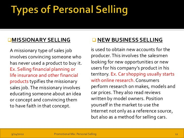 types of personal selling Personal selling refers to a set of activities directed at the attainment of marketing goals by establishing and maintaining direct buyer-seller relationships through personal communication.