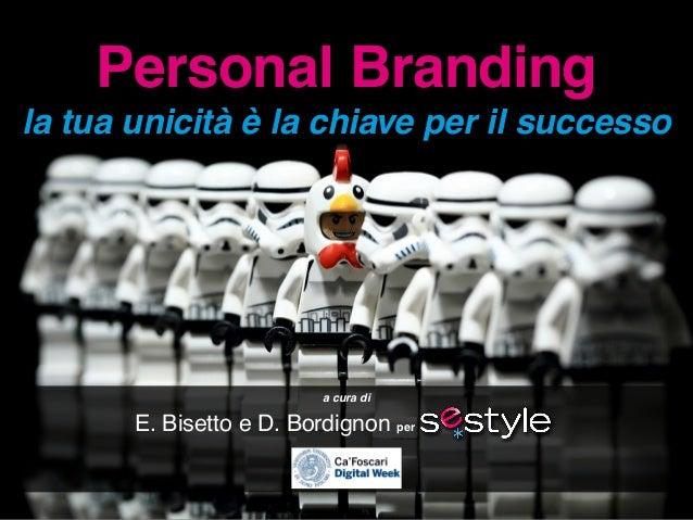 a cura diE. Bisetto e D. Bordignon perPersonal Brandingla tua unicità è la chiave per il successo