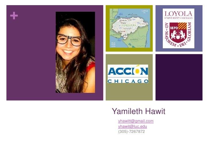 +    Yamileth Hawit     yhawitt@gmail.com     yhawit@luc.edu     (305)-7267872