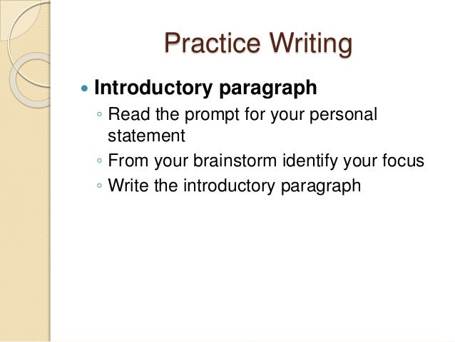 personal essay opening paragraph The easiest way to write a personal essay is to use the standard form taught in  composition 101: an introductory paragraph followed by three paragraphs.