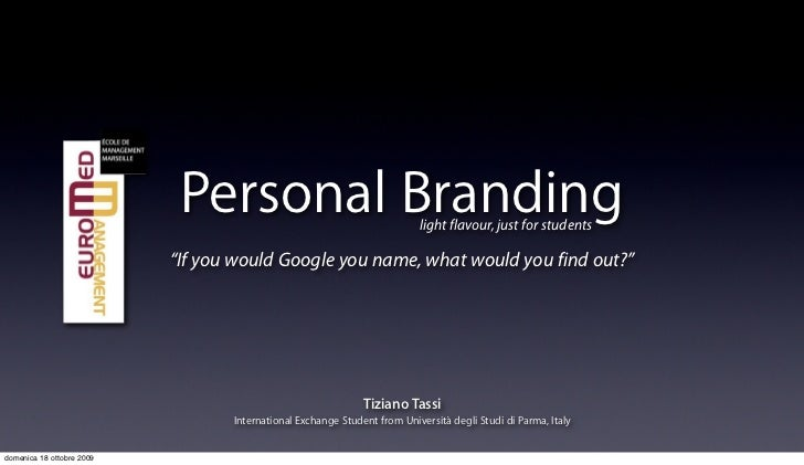 "Personal Branding                             light flavour, just for students                             ""If you would G..."