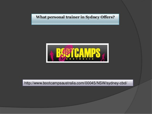 What personal trainer in Sydney Offers?http://www.bootcampsaustralia.com/00045/NSW/sydney-cbd/