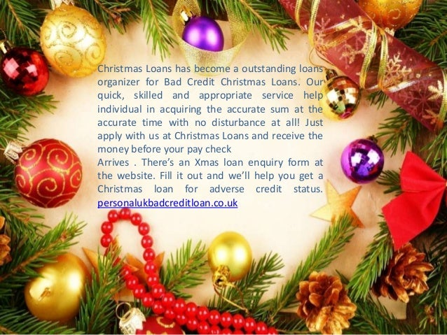christmas loans has become a outstanding loans organizer for bad credit - Christmas Loans For Bad Credit