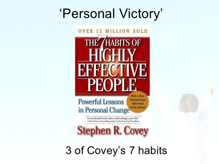 ' Personal Victory' 3 of Covey's 7 habits