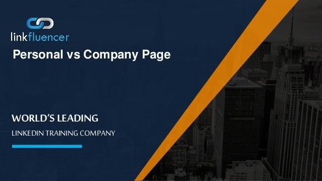 WORLD'S LEADING LINKEDIN TRAINING COMPANY Personal vs Company Page