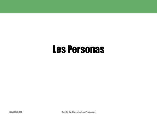 Les Personas 02/06/2014 Basile du Plessis - Les Personas