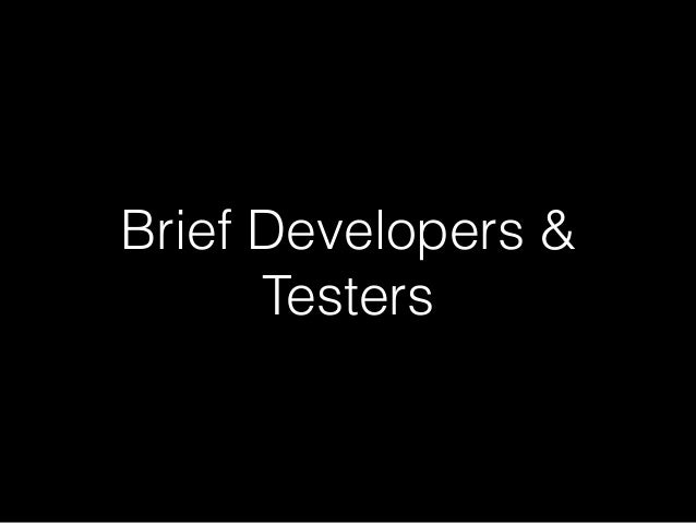 Brief Developers & Testers