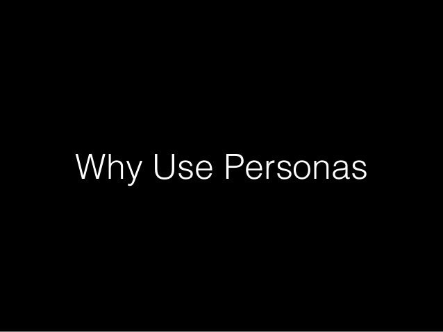 Why Use Personas