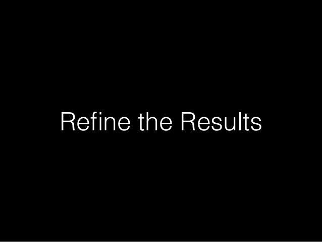 Refine the Results