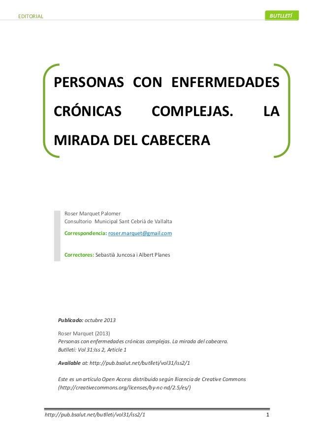 EDITORIAL BUTLLETÍ  PE RSONAS C ON ENFERMEDADES  CRÓNICAS COMPLEJAS. LA  MIRADA DEL CABECERA  Roser Marquet Palomer  Consu...