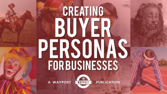 Creating Buyer Personas for Businesses