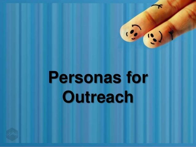 Personas for Outreach