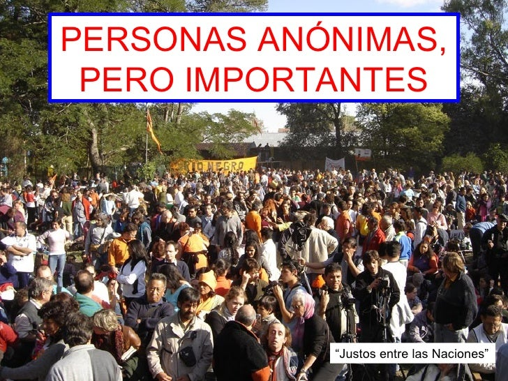 """PERSONAS ANÓNIMAS, PERO IMPORTANTES """"Justos entre las Naciones"""""""