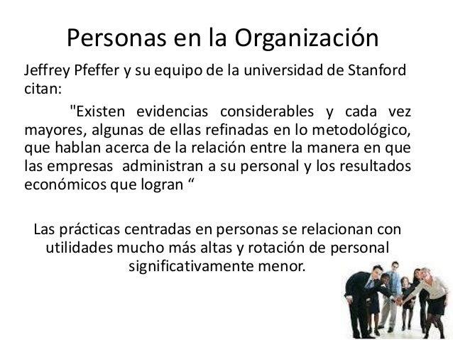 """Personas en la Organización Jeffrey Pfeffer y su equipo de la universidad de Stanford citan: """"Existen evidencias considera..."""