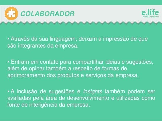 COLABORADOR  • Através da sua linguagem, deixam a impressão de que são integrantes da empresa. • Entram em contato para co...