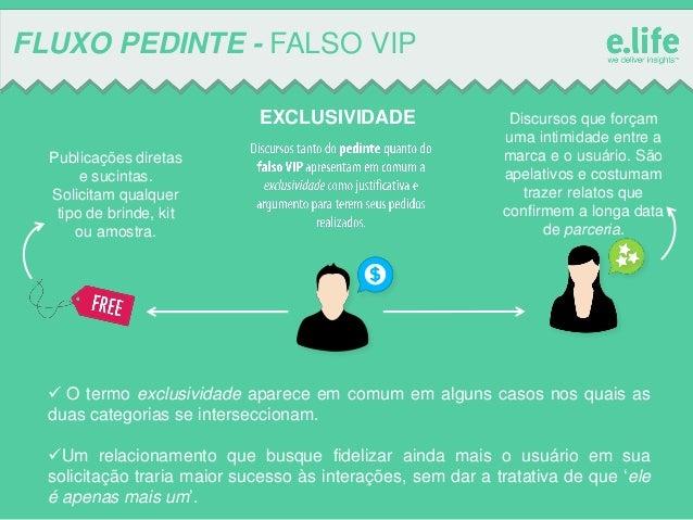 FLUXO PEDINTE - FALSO VIP EXCLUSIVIDADE Publicações diretas e sucintas. Solicitam qualquer tipo de brinde, kit ou amostra....